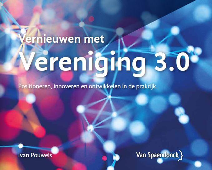 """Van Spaendonck en Ivan Pouwels brengen het boek """"Vernieuwen met Vereniging 3.0"""" uit."""